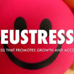 Eustress Positive Stress